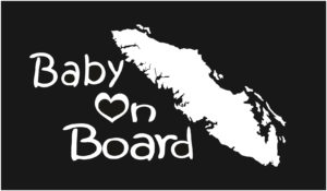 Vancouver Island Baby On Board text outside ***FREE SHIPPING***