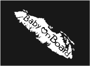 Vancouver Island Baby On Board decal WHITE 7.5″ ***FREE SHIPPING***