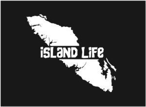 Vancouver Island Life decal Middle Text ***FREE SHIPPING***
