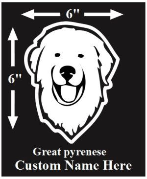 Great Pyrenese Custom Name decal ***FREE SHIPPING***